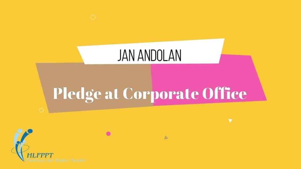 Jan Andalon – Pledge at Corporate Office -HLFPPT